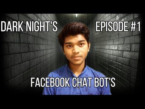 Dark Night's Episode #1 || Facebook Chat Bot's