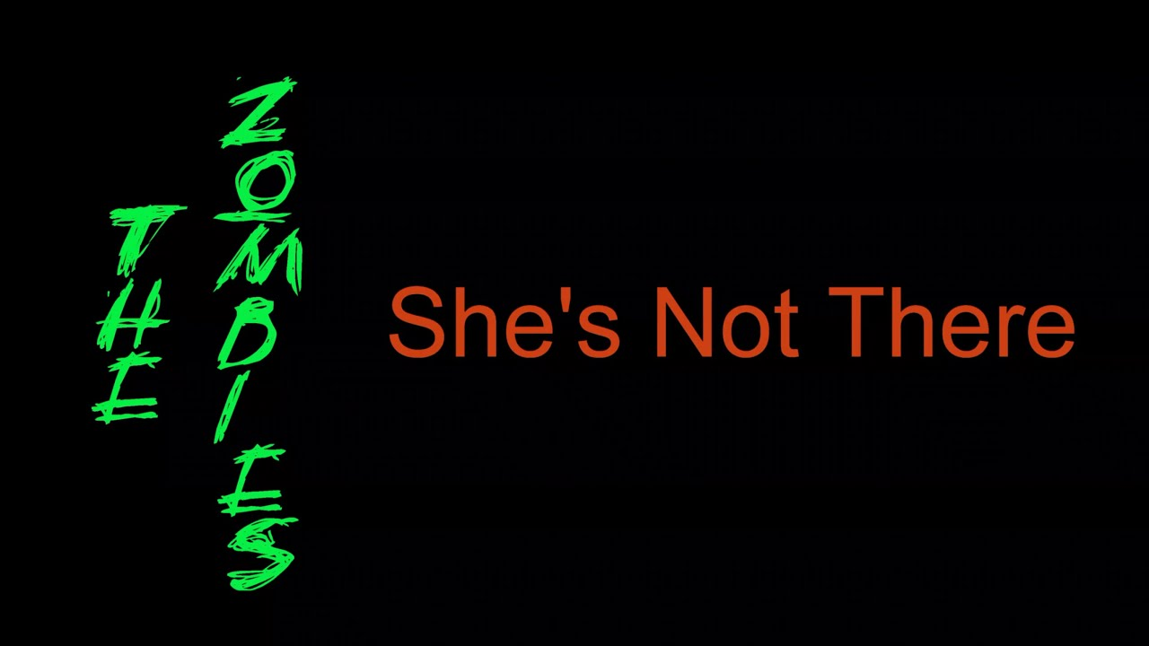 the-zombies-shes-not-there-lyrics-badwolf