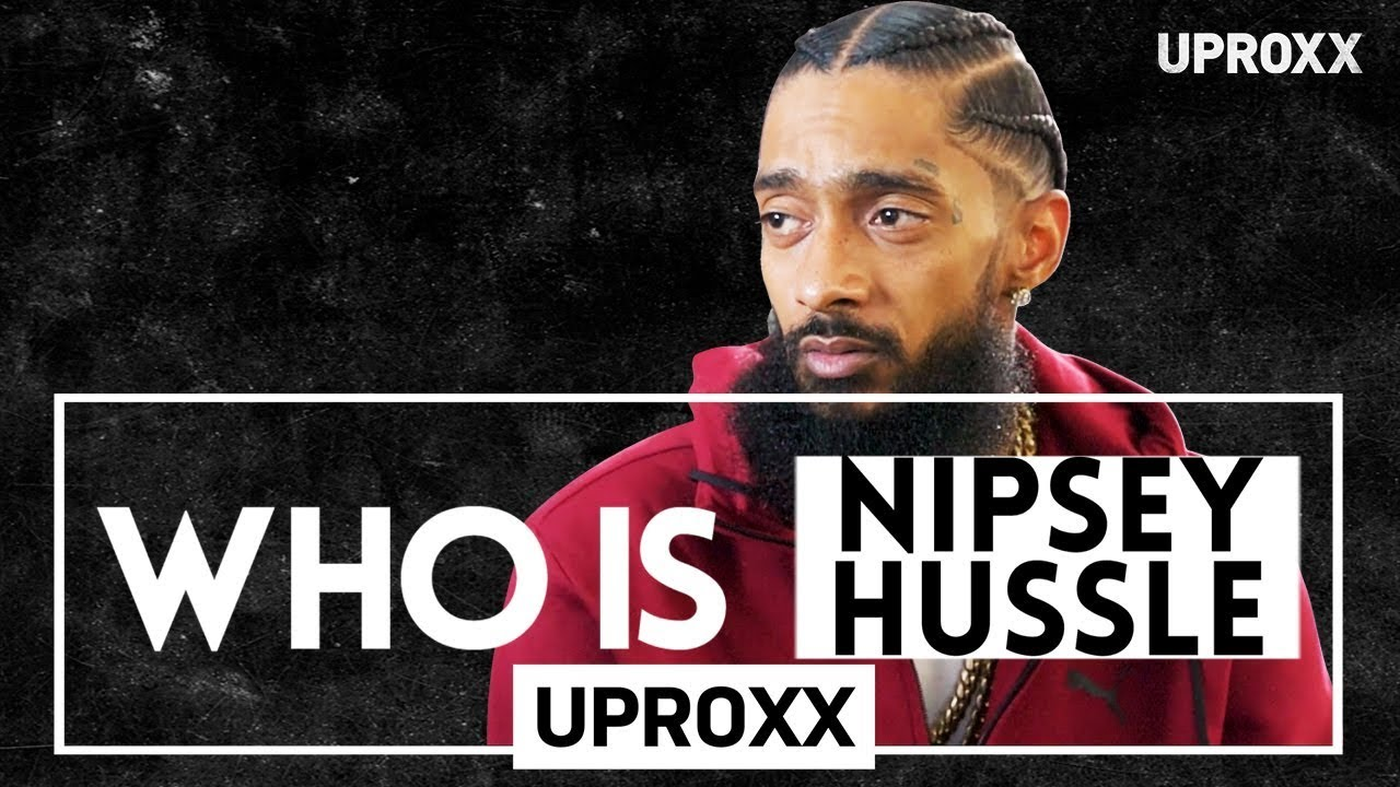 Who is Nipsey Hustle?