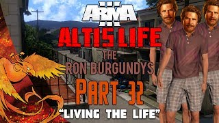 Arma 3: Altis Life │ The Ron Burgundys │ Part 32 │