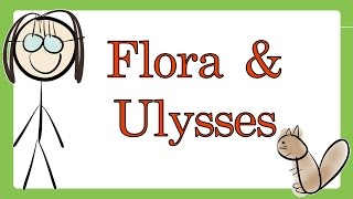 Flora and Ulysses by Kate DiCamillo (Book Summary) - Minute Book Report