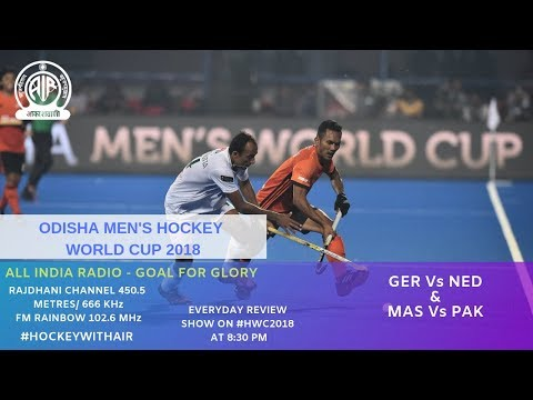 ALL INDIA RADIO- Goal for Glory | MAS vs PAK & GER vs NED | #HWC2018 | Ep 8
