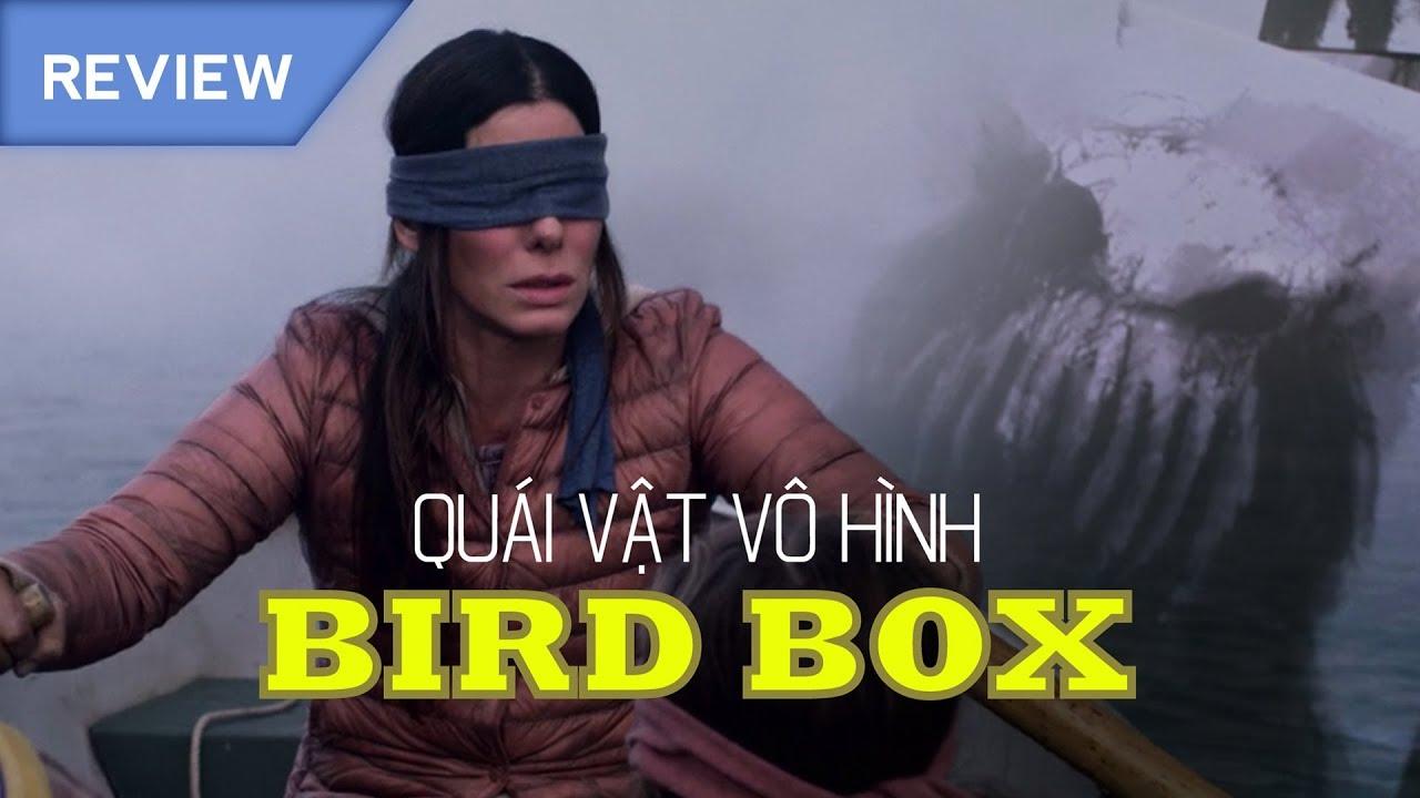 [REVIEW PHIM] – BIRD BOX và những điều KHỦNG KHIẾP về con QUÁI VẬT chưa từng được tiết lộ