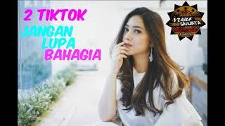 2 Tiktok -Jangan Lupa Bahagia  (Official Music Video NAGASWARA)