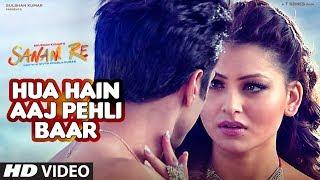 Repeat youtube video HUA HAIN AAJ PEHLI BAAR | SANAM RE | Pulkit Samrat, Urvashi Rautela, Divya Khosla Kumar| T-Series