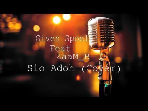 Given Spoel - Sio Ado (cover)