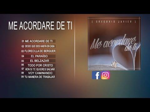Gregorio Javier - Me Acordare de Ti [Album Completo Oficial]