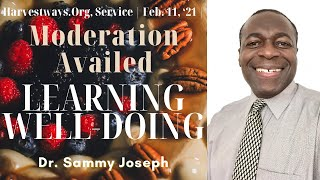 'Learning Well-Doing'; Moderation Availed, Pt. 3 | Dr. Sammy Joseph