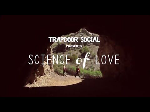 Trapdoor Social - Science of Love (Official Music Video)