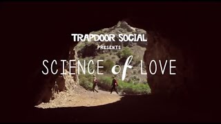 Watch Trapdoor Social Science Of Love video