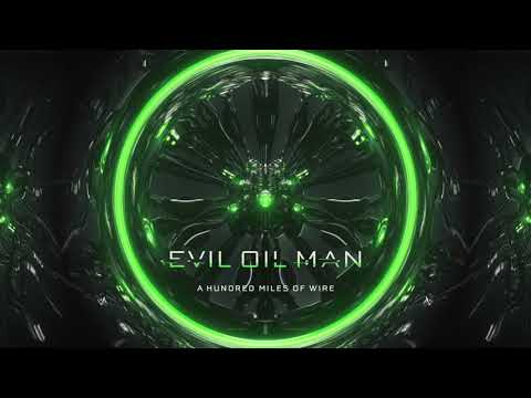 "Evil Oil Man - ""A Hundred Miles of Wire""...out now!!!"