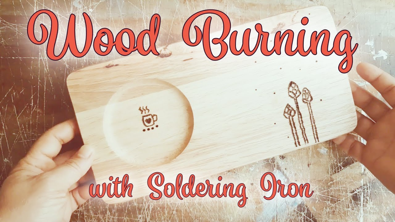 How To Wood Burn Wooden Tray With Soldering Iron Youtube
