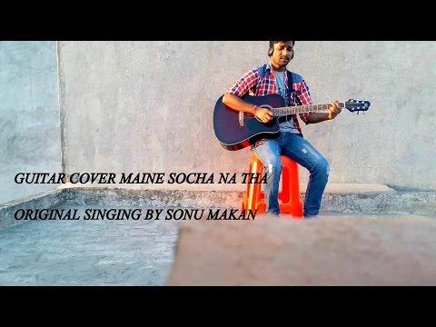Guitar Cover Maine Socha Na Tha - YouTube