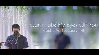 Can't Take My Eyes Off You - Frankie Valli x Lauryn Hill | Cover by Irfan Azis