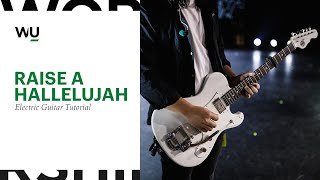 Download Raise A Hallelujah - Bethel Music [TUTORIAL]   Electric Guitar Mp3 and Videos