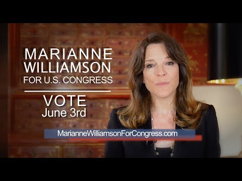 Marianne Williamson for U.S. House of Reps, CA District 33 - Vote June 3rd
