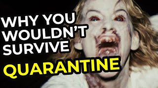 Why You Wouldn't Survive Quarantine