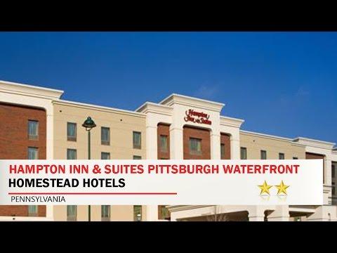Hampton Inn & Suites Pittsburgh Waterfront - Homestead Hotels, Pennsylvania