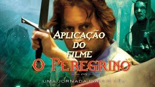 """Aplicação do filme """"O Peregrino - Uma Jornada para o Céu"""""""