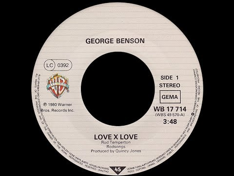 George Benson ~ Love X Love 1980 Disco Purrfection Version
