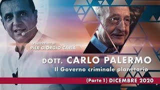 IL #GOVERNO CRIMINALE PLANETARIO - Intervista a Carlo #Palermo - 1°Parte