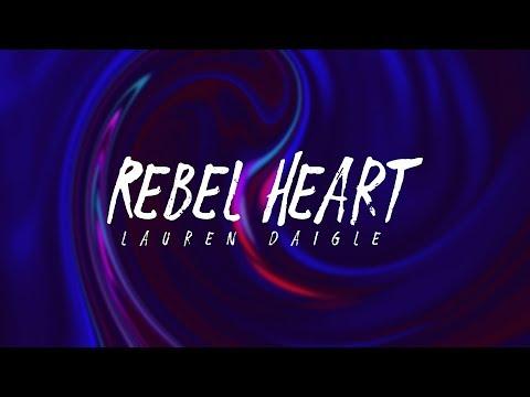 Lauren Daigle - Rebel Heart (Lyrics)