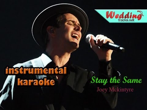 stay the same - joey mckintyre (karaoke/instrumental) lyrics