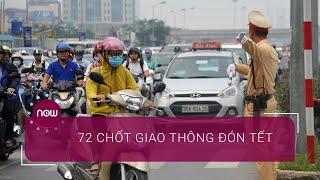 Cảnh sát giao thông Hà Nội lập 72 chốt đón Tết