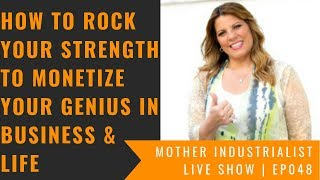 Pat Nunno Roque: How To Rock Your Strength To Monetize Your Genius In Business & Life | EP048