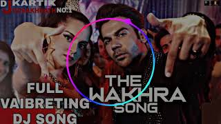The Wakhra Song -DJ SONG Judgementall Hai Kya| The Wakhra Swag | Wakhra Swag Ni - DJKARTIK HI TECH