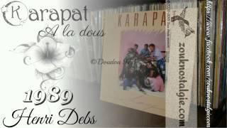 ZOUK NOSTALGIE - KARAPAT A la dous 1989 Henri Debs ( HDD 2461 ) By DOUDOU 973