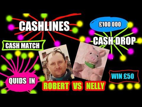"GAME ON.""CASH LINES"".""CASH DROP"".""CASH MATCH"".""£100,000"".""WIN £50""....""ROBERT  VERSES  NELLY""..."