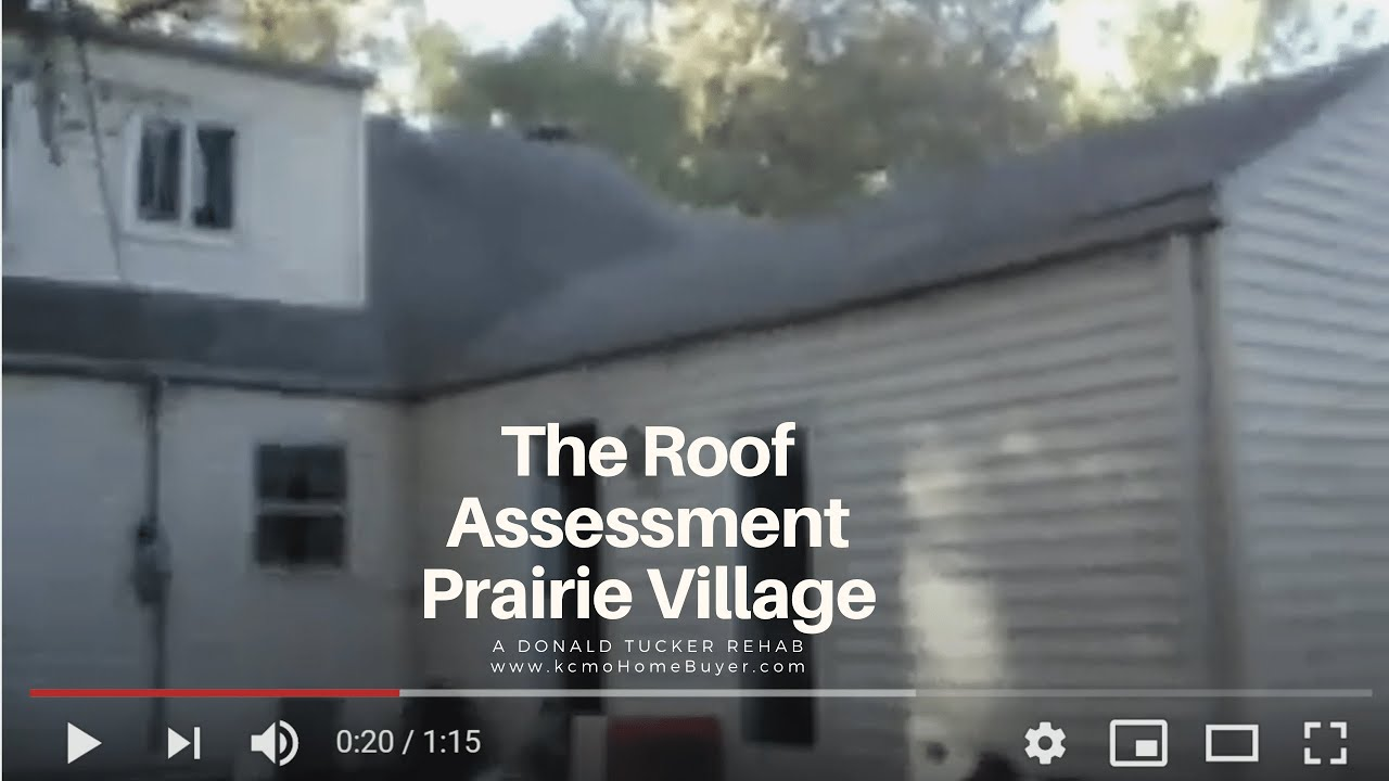 Donald Tucker Rehab:  Roof Inspection in Prairie Village at kcmoHomeBuyer.com