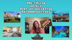PRE-CRUISE HOTELS ~ PORT OF GALVESTON