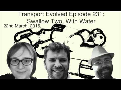 Transport Evolved Episode 231: Swallow Two, With Water