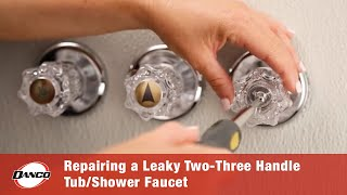 DANCO HOW TO | Repairing a Leaky Two-Three Handle Tub-Shower Faucet