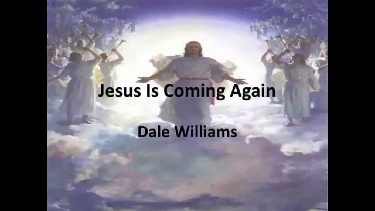 jesus is coming again dale williams lyric video youtube
