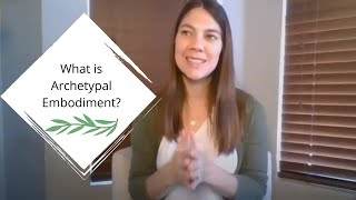 What is Archetypal Embodiment?