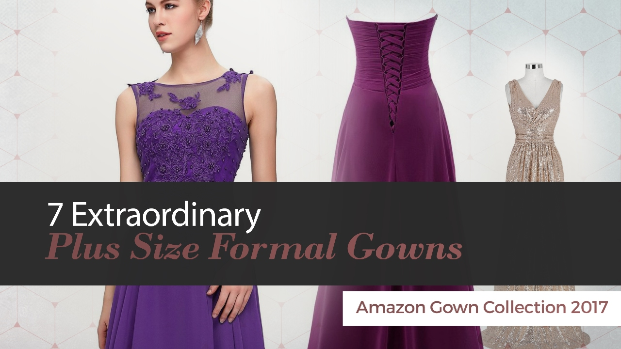 7 extraordinary plus size formal gowns amazon gown collection 2017