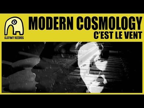 MODERN COSMOLOGY - C'est Le Vent [Official]