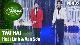 Hài Hoài Linh, Vân Sơn - Tấu Hài - PBN 35