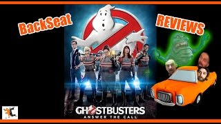GHOSTBUSTERS 2016 BackSeat Review