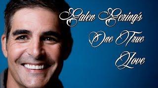 ♥♥♥ Galen Gering's One True Love ♥♥♥