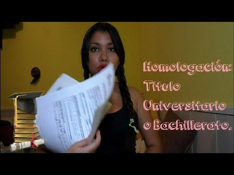 Homologar Titulo Universitario o Bachillerato en España parte ( 1/2) from YouTube · Duration:  6 minutes 40 seconds