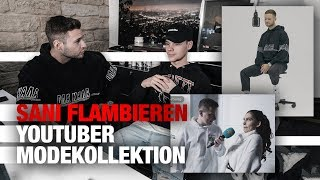 SANI flambieren Youtuber ... Modekollektion