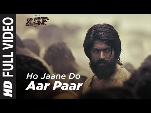 Full Video Song : Ho Jaane Do Aar Paar  Kgf  Yash   Srinidhi Shetty  Ravi Basrur