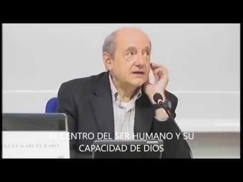 Miguel García Baró: El centro del ser humano y su capacidad de Dios