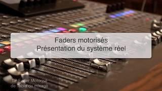 ICSTEng 2020 - Présentation des faders motorisés de table de mixage