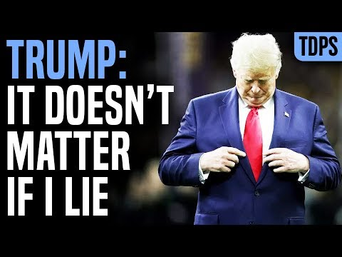 Trump: It Doesn't Matter If I Lie to You