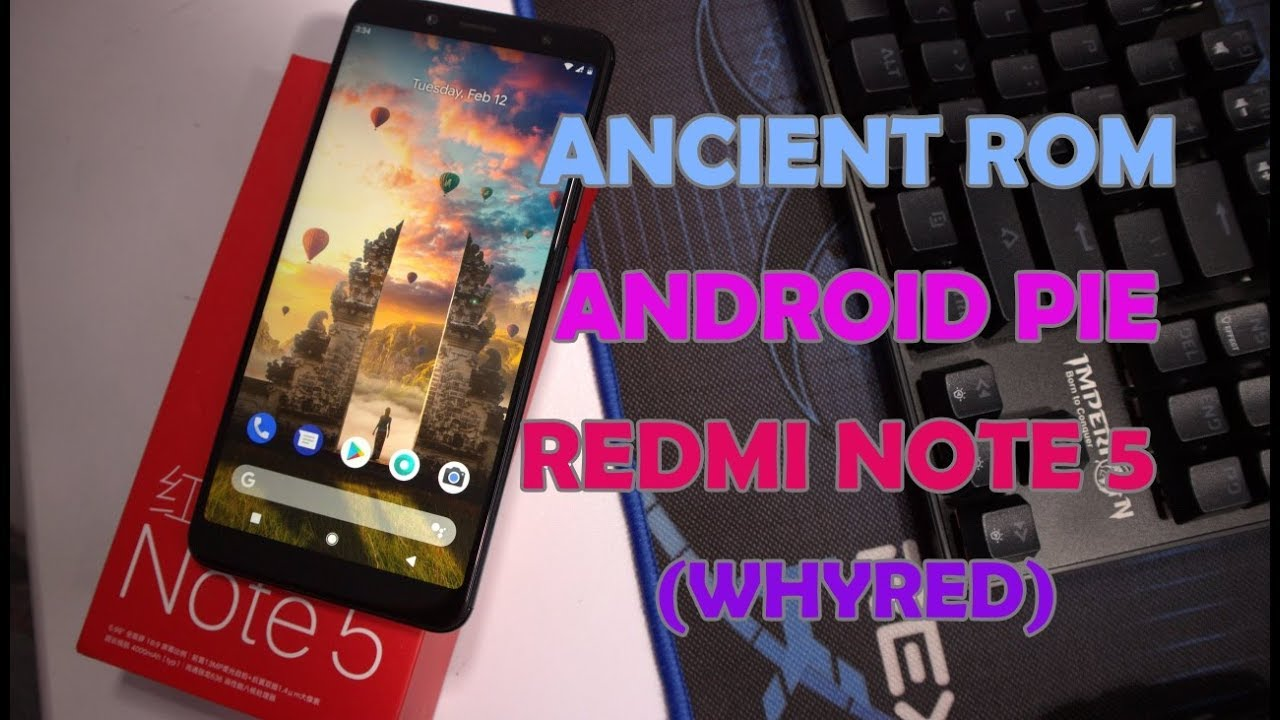 Review & Install Custom ROM Ancient Base Android Pie Redmi